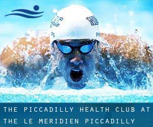 The Piccadilly Health Club at the Le Meridien Piccadilly Hotel